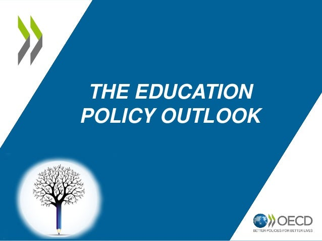 THE EDUCATIONPOLICY OUTLOOK