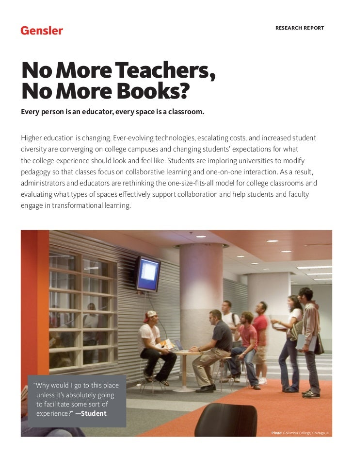 research reportNo More Teachers,No More Books?Every person is an educator, every space is a classroom.Higher education is ...