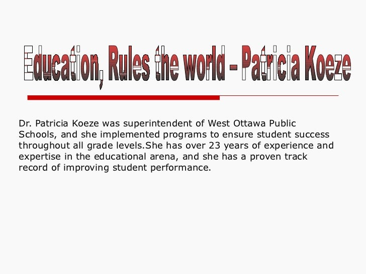 Dr. Patricia Koeze was superintendent of West Ottawa Public Schools, and she implemented programs to ensure student succes...