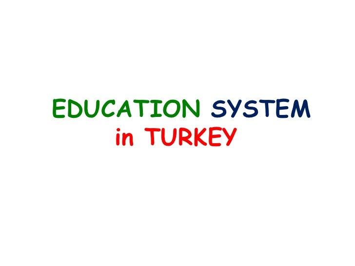 EDUCATIONSYSTEMin TURKEY<br />
