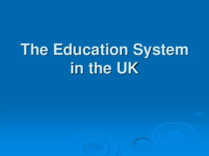 The Education System in the UK<br />
