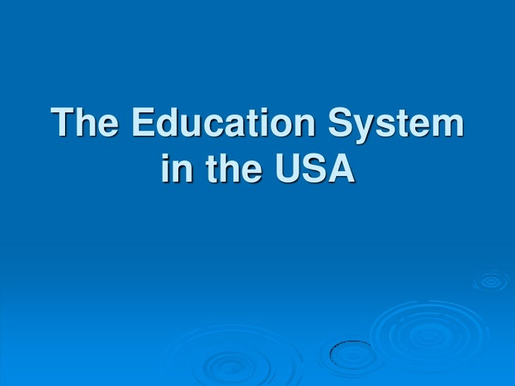 The Education System in the USA<br />