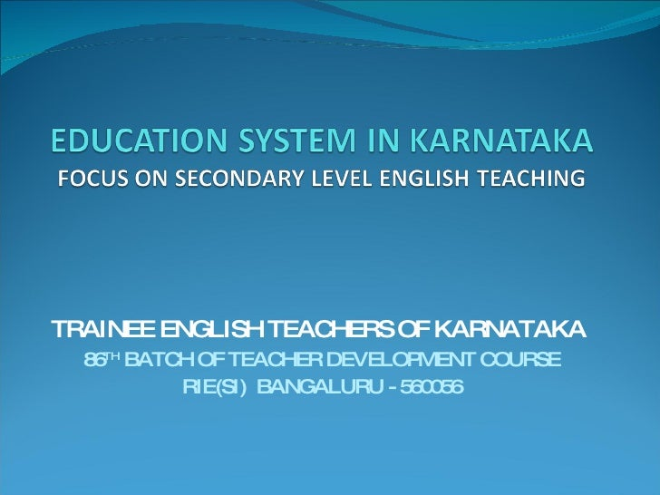 TRAINEE ENGLISH TEACHERS OF KARNATAKA  86 TH  BATCH OF TEACHER DEVELOPMENT COURSE RIE(SI)  BANGALURU - 560056