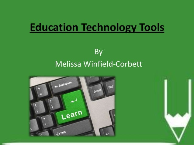 Education Technology Tools By Melissa Winfield-Corbett