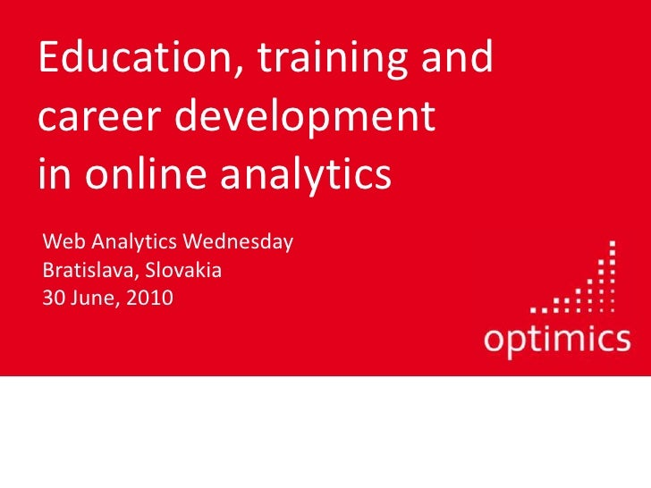 Education, training and career development in online analytics