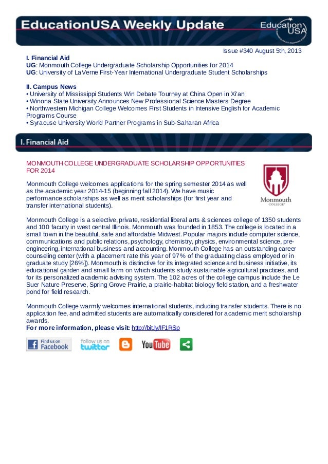 Issue #340 August 5th, 2013 I. Financial Aid UG: Monmouth College Undergraduate Scholarship Opportunities for 2014 UG: Uni...