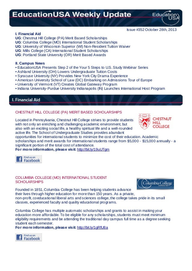 Issue #352 October 28th, 2013 I. Financial Aid UG: Chestnut Hill College (PA) Merit Based Scholarships UG: Columbia Colleg...
