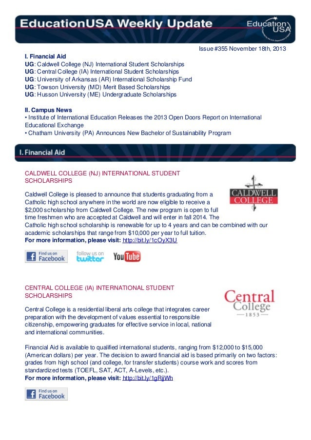 Issue #355 November 18th, 2013 I. Financial Aid UG: Caldwell College (NJ) International Student Scholarships UG: Central C...