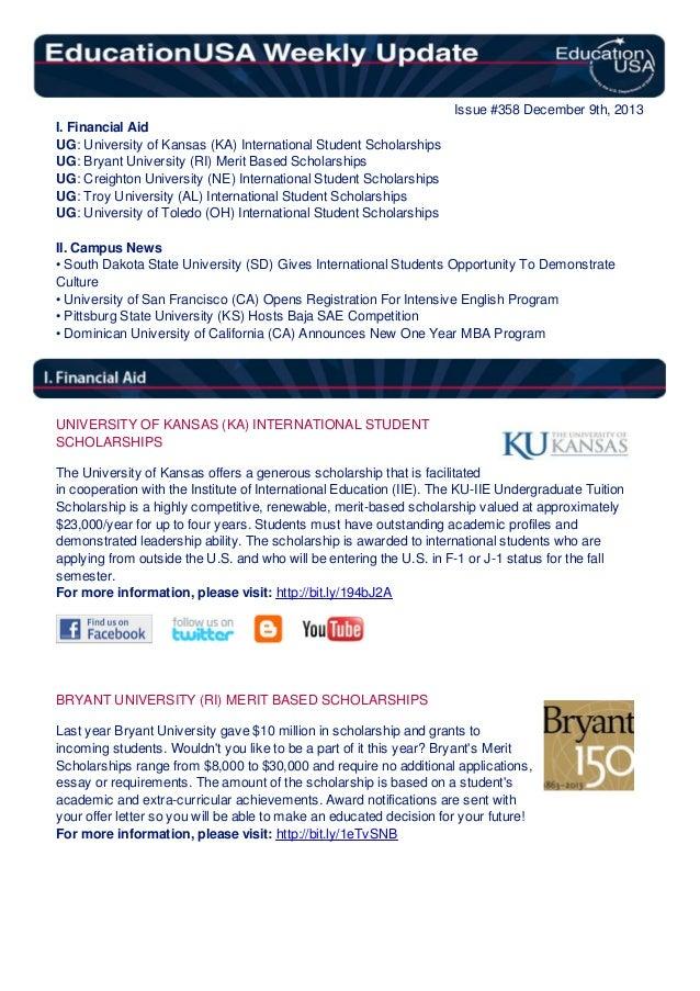 Issue #358 December 9th, 2013 I. Financial Aid UG: University of Kansas (KA) International Student Scholarships UG: Bryant...