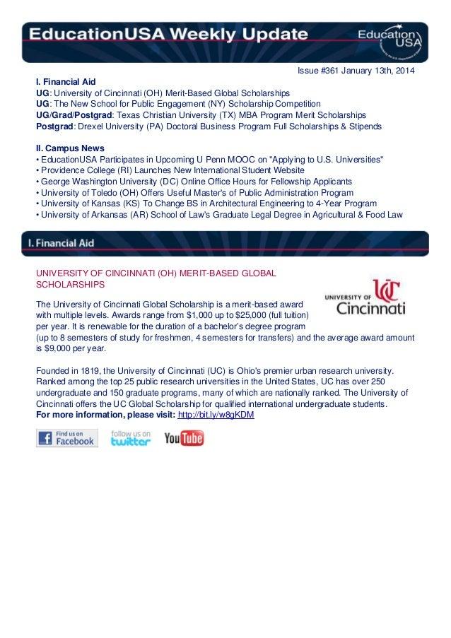 Issue #361 January 13th, 2014 I. Financial Aid UG: University of Cincinnati (OH) Merit-Based Global Scholarships UG: The N...