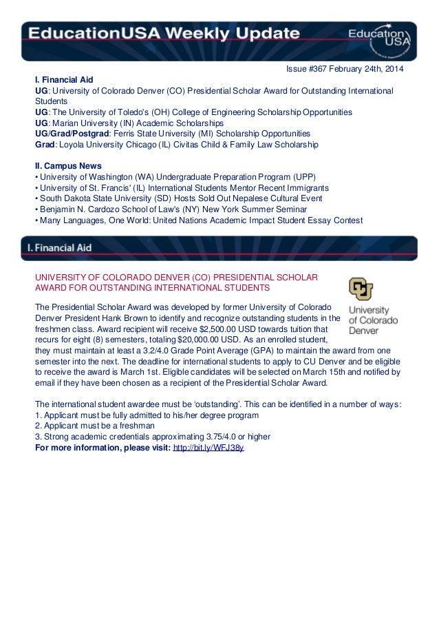 Issue #367 February 24th, 2014 I. Financial Aid UG: University of Colorado Denver (CO) Presidential Scholar Award for Outs...