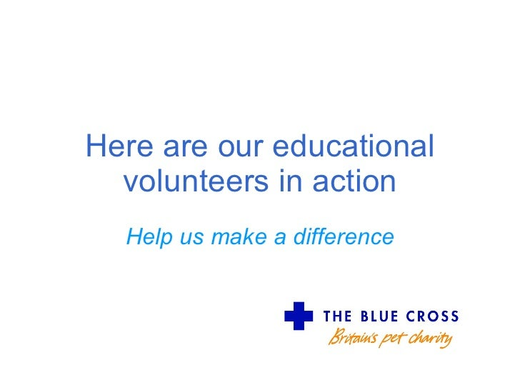 Here are our educational volunteers in action Help us make a difference