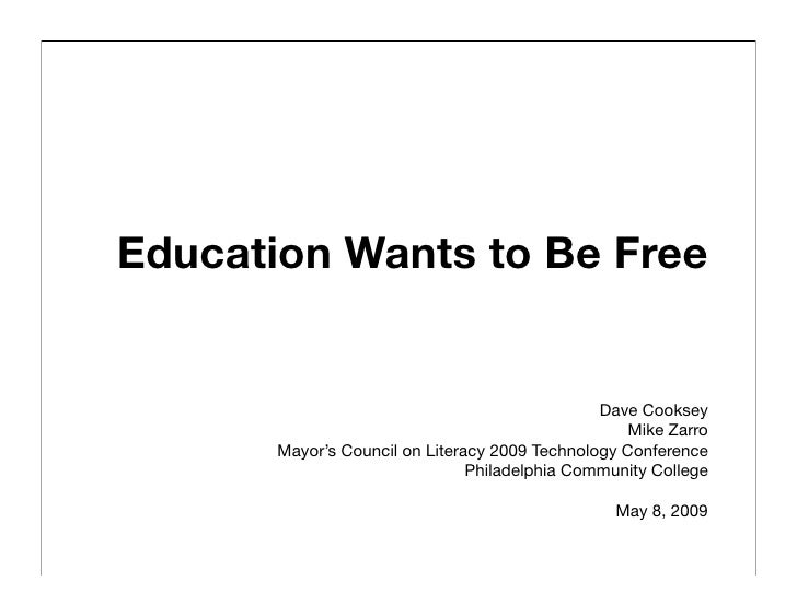 Education Wants to Be Free                                                   Dave Cooksey                                 ...