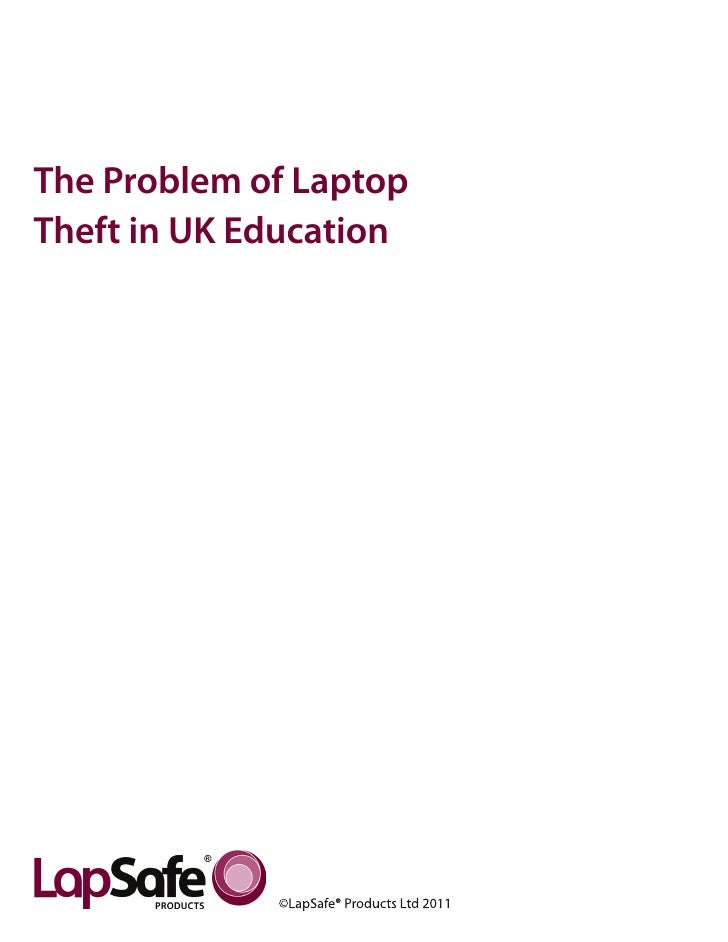The Problem of LaptopTheft in UK Education                        Page 1