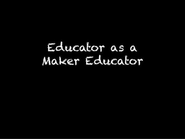 Educator as a Maker Educator