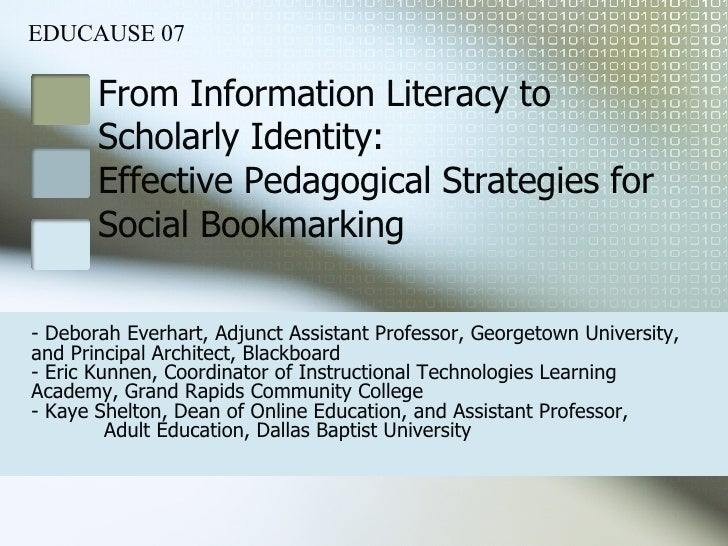 From Information Literacy to  Scholarly Identity:  Effective Pedagogical Strategies for  Social Bookmarking - Deborah Ever...