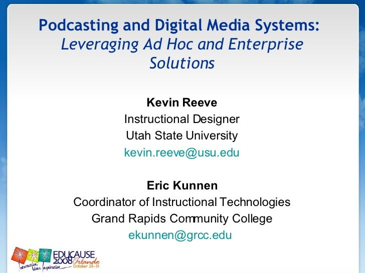 Kevin Reeve Instructional Designer Utah State University [email_address] Eric Kunnen Coordinator of Instructional Technolo...