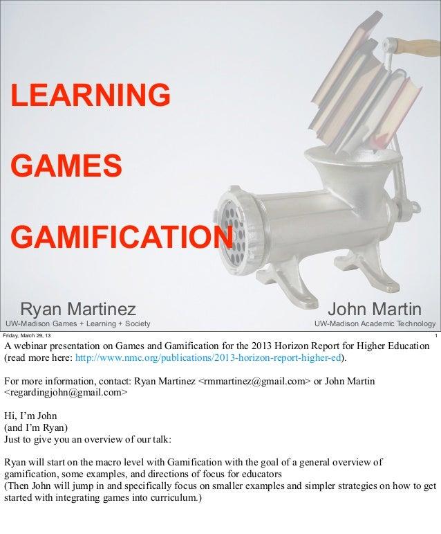 LEARNING  GAMES  GAMIFICATION       Ryan Martinez                                                         John Martin UW-M...