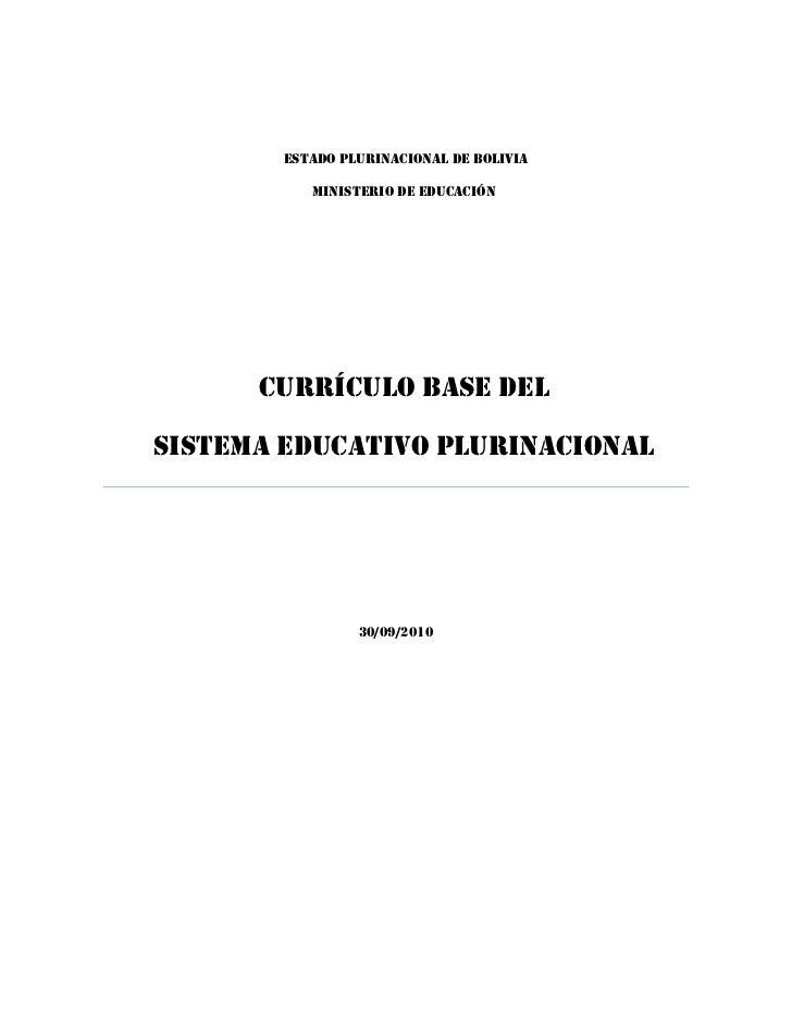 ESTADO PLURINACIONAL DE BOLIVIA           MINISTERIO DE EDUCACIÓN      CURRÍCULO BASE DELSISTEMA EDUCATIVO PLURINACIONAL  ...