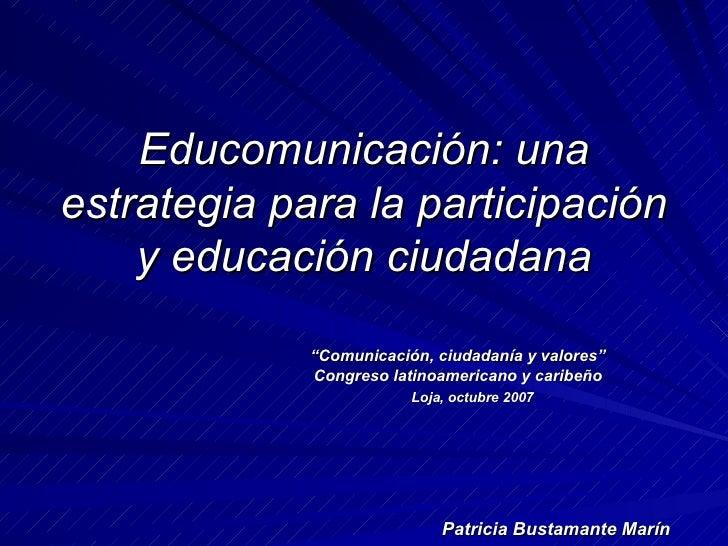 """Educomunicación: una estrategia para la participación     y educación ciudadana               """"Comunicación, ciudadanía y ..."""