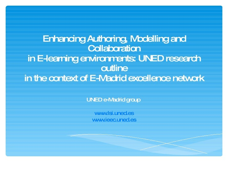 Enhancing Authoring, Modelling and Collaboration in E-learning environments: UNED research outline in the context of E-Mad...