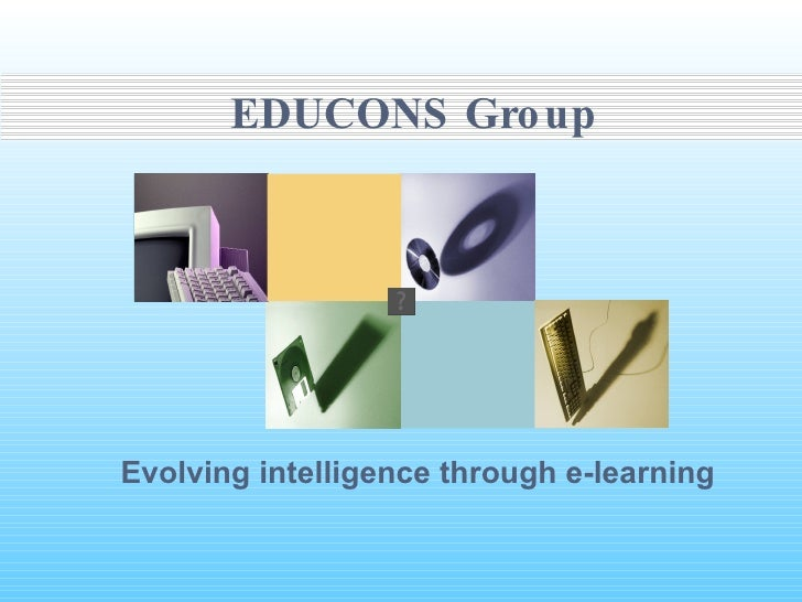 EDUCONS Group Evolving intelligence through e-learning