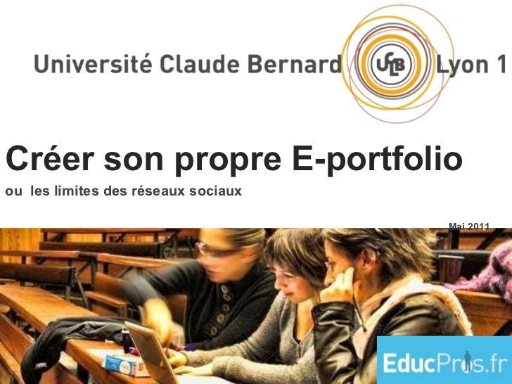 Créer son propre E-portfolio   ou  les limites des réseaux sociaux  Mai 2011