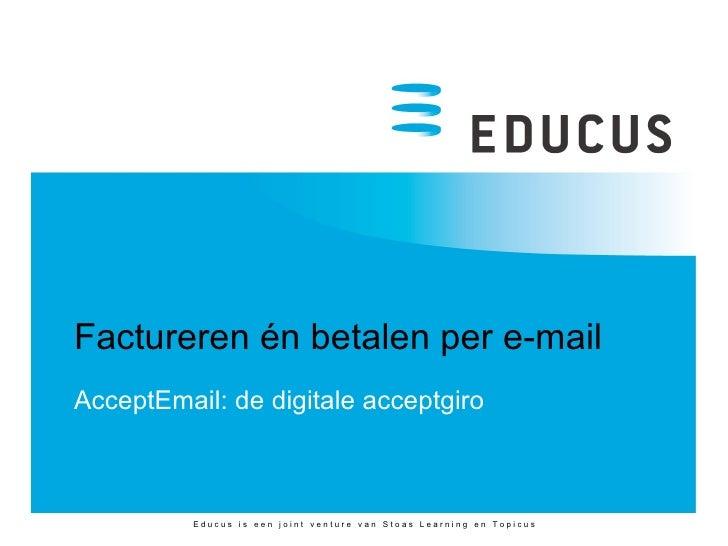 Factureren én betalen per e-mail AcceptEmail: de digitale acceptgiro