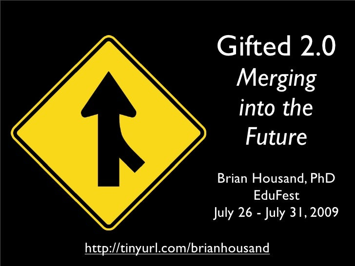 Gifted 2.0                          Merging                          into the                           Future            ...