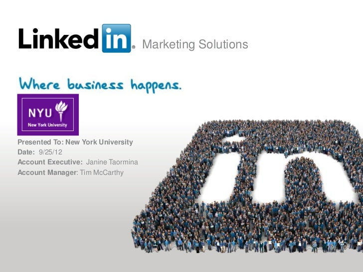 Marketing SolutionsPresented To: New York UniversityDate: 9/25/12Account Executive: Janine TaorminaAccount Manager: Tim Mc...