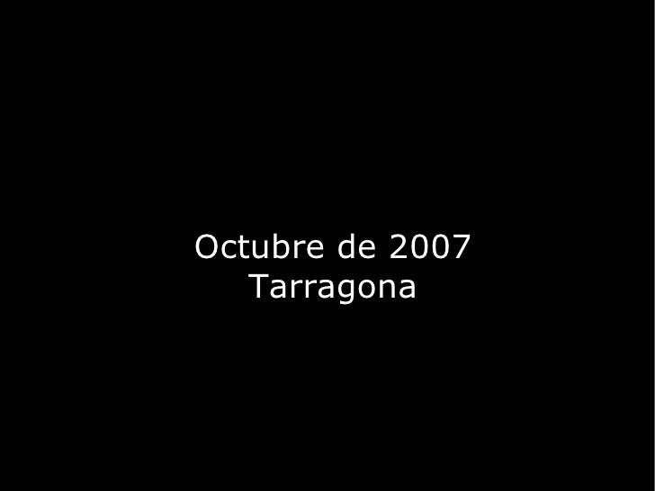 Octubre de 2007 Tarragona