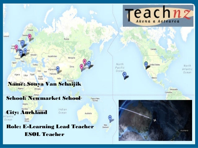 Around the World in Nearly 80 Days  Name: Sonya Van Schaijik School: Newmarket School City: Auckland Role: E-Learning Lead...