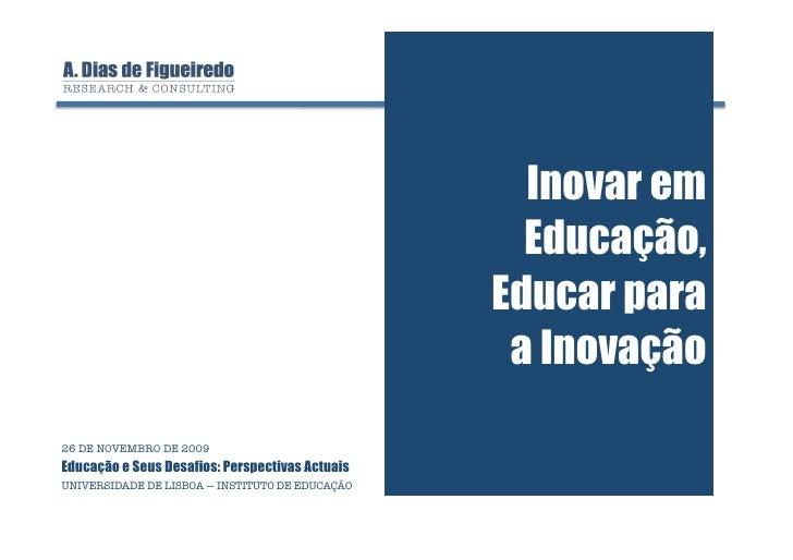 Inovar em Educação, Educar para a Inovação