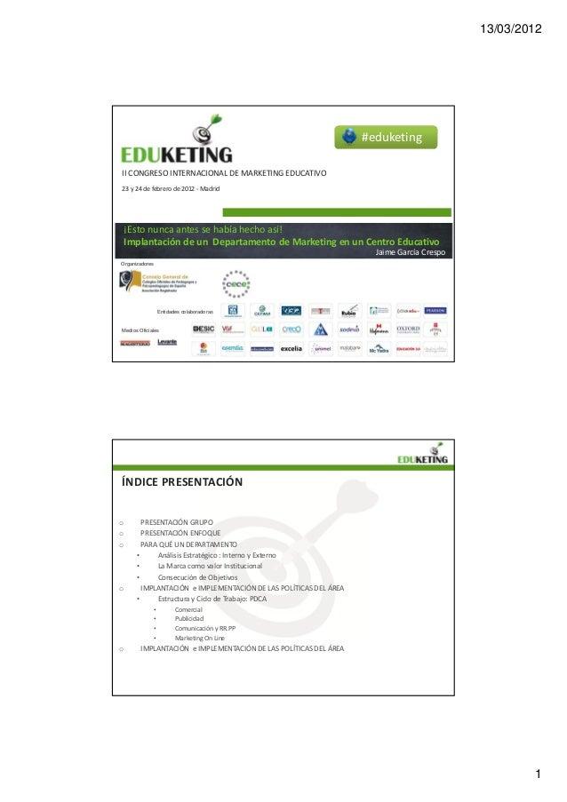 Eduketing 2012 .Implantación departamento de marketing - Jame García
