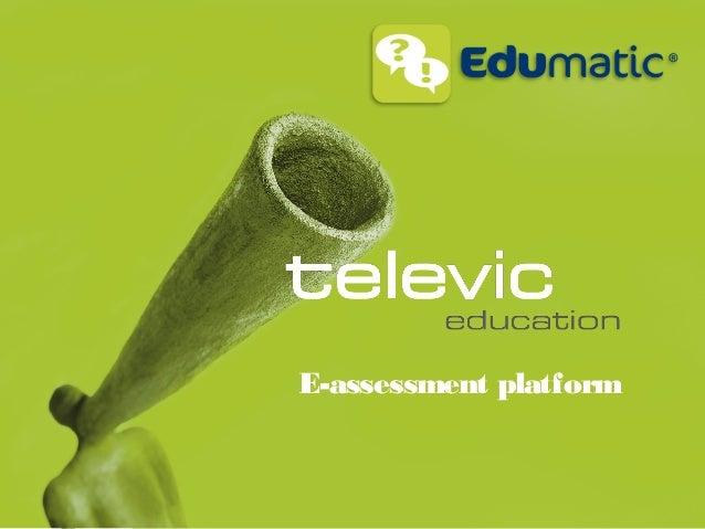 Edumatic, online E-assessment Platform