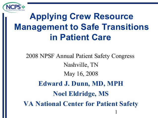 Applying Crew Resource Management to Safe Transitions in Patient Care 2008 NPSF Annual Patient Safety Congress Nashville, ...