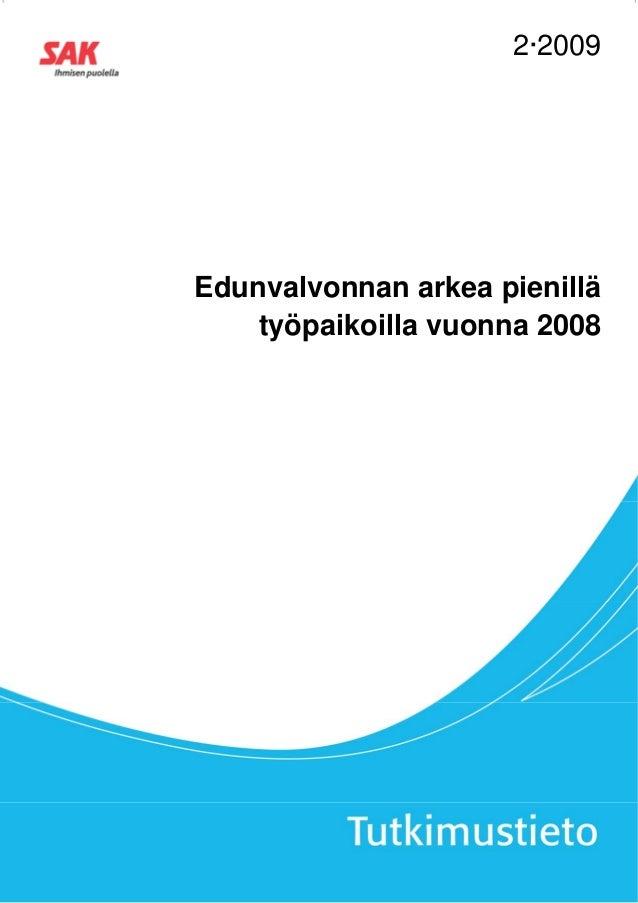 2·2009Edunvalvonnan arkea pienillä    työpaikoilla vuonna 2008