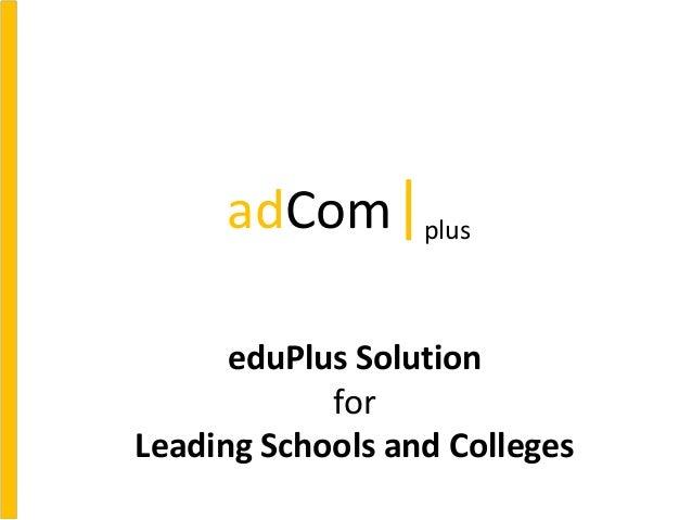 eduPlus Solution for Leading Schools and Colleges adCom|plus