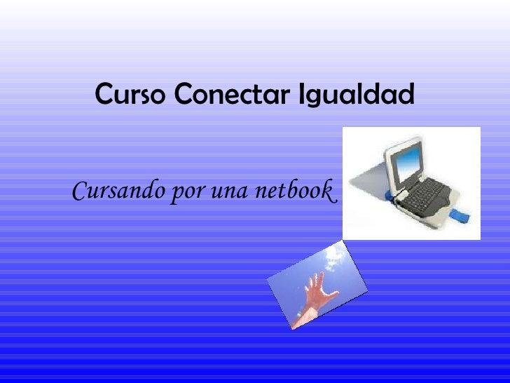 Curso Conectar Igualdad Cursando por una netbook