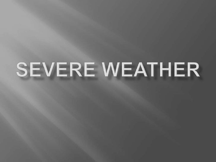 Severe weather<br />