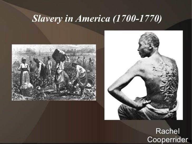 Slavery In America by Rachel Cooperrider