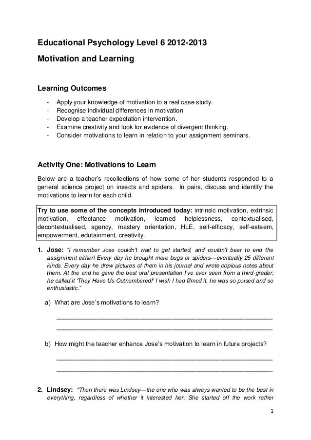 Educational Psychology Level 6 2012-2013Motivation and LearningLearning Outcomes   -   Apply your knowledge of motivation ...