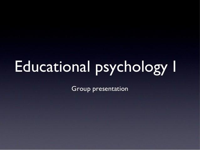 Educational psychology I Group presentation