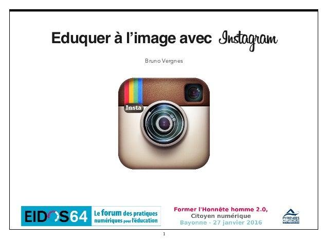 1 Eduquer à l'image avec Instagram Bruno Vergnes