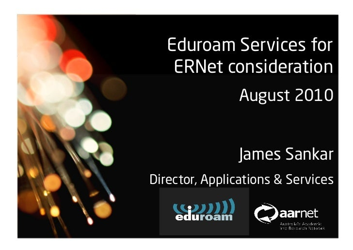 Copyright AARNet Pty Ltd 2010   Eduroam Services for    ERNet consideration                August 2010         Network Ope...