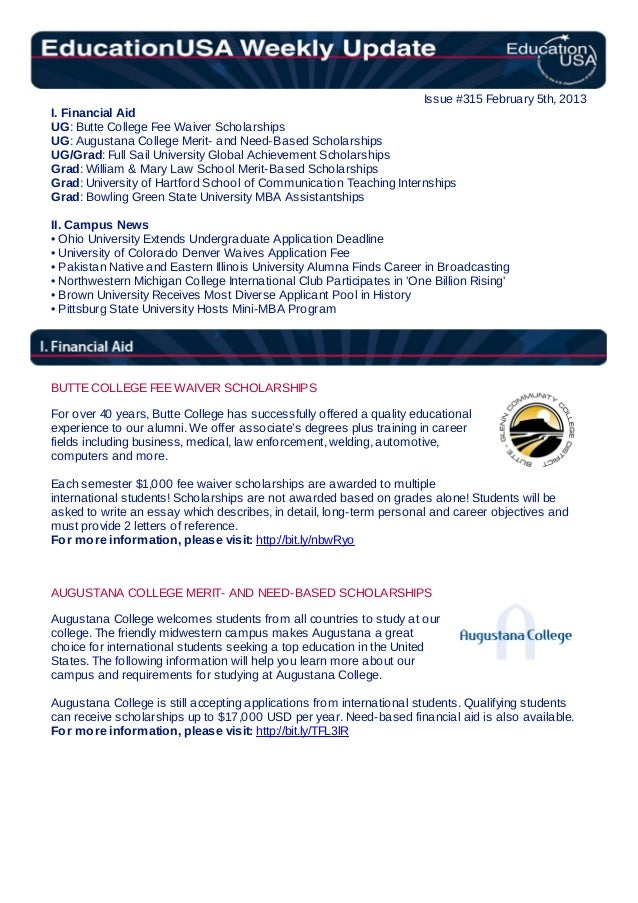 Issue #315 February 5th, 2013I. Financial AidUG: Butte College Fee Waiver ScholarshipsUG: Augustana College Merit- and Nee...