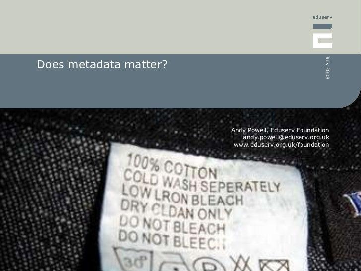 Does metadata matter?