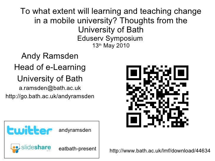 To what extent will learning and teaching change in a mobile university? Thoughts from the University of Bath Eduserv Symp...