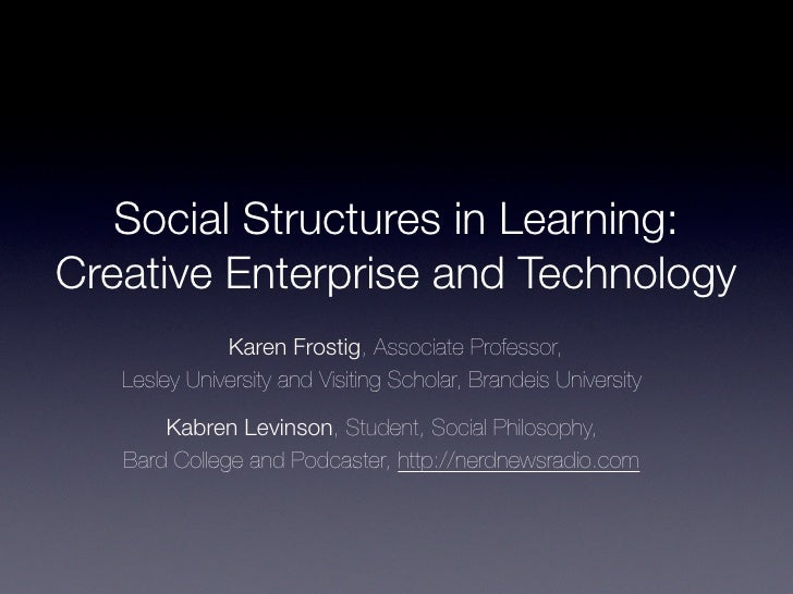 Social Structures in Learning: Creative Enterprise and Technology