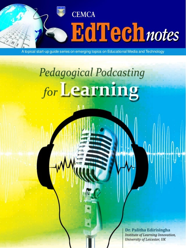 1Pedagogical Podcasting for Learning Atopical start-up guide series on emerging topics on Educational Media and Technology